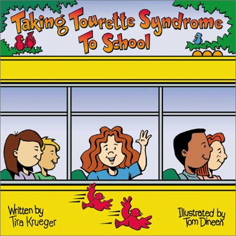 9781891383120: Taking Tourette Syndrome to School (Special Kids in School Series)