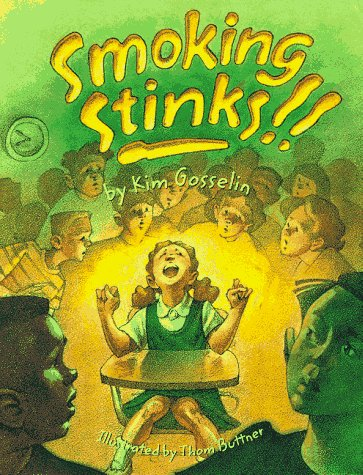 Smoking Stinks ! !: Kim Gosselin, Thom