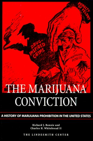 9781891385063: The Marijuana Conviction: A History of Marijuana Prohibition in the United States (Drug Policy Classic Reprint from the Lindesmith Center)