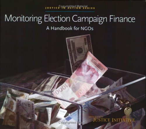 9781891385414: Monitoring Election Campaign Finance: A Handbook for NGOs (Justice in Action)