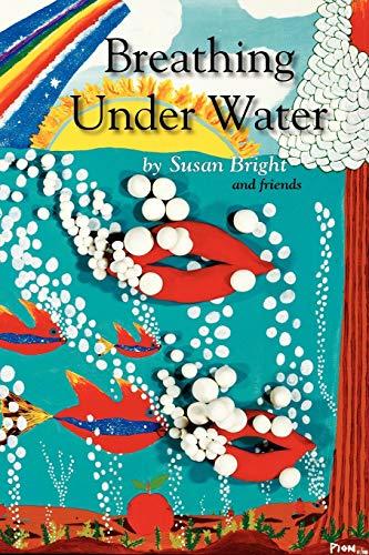 Breathing Under Water: Bright, Susan