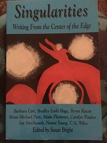 9781891386237: Singularities: Writing from the Center of the Edge