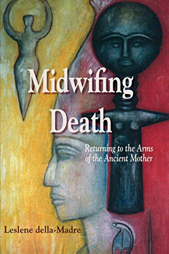 9781891386428: Midwifing Death: Returning to the Arms of the Ancient Mother