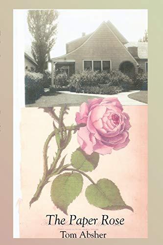 The Paper Rose: Absher, Tom