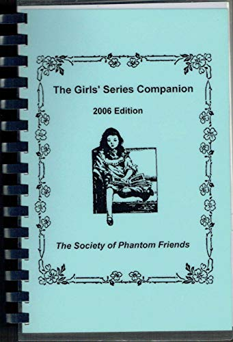 The Girls' Series Companion 2006 Edition (The Society of Phantom Friends): The Society of Phantom ...