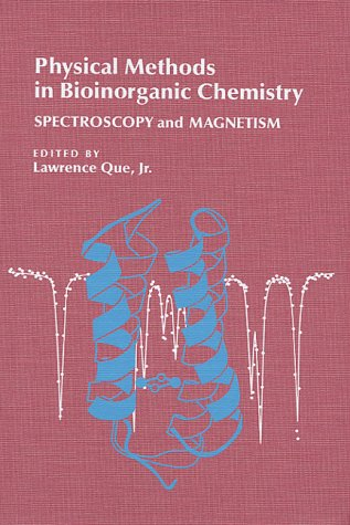 Physical Methods in Bioinorganic Chemistry: Spectroscopy and Magnetism