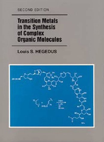 9781891389047: Transition Metals in the Synthesis of Complex Organic Molecules