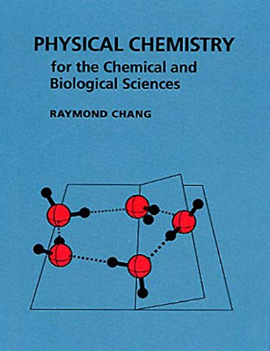 Physical Chemistry for the Chemical and Biological: Raymond Chang