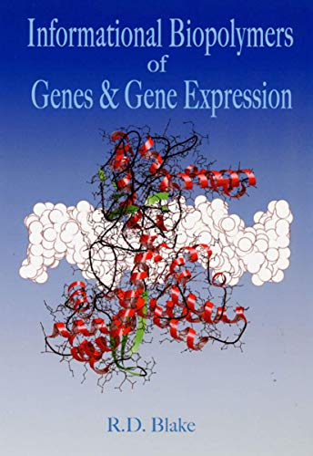 Informational Biopolymers of Genes and Gene Expression: Blake, R D