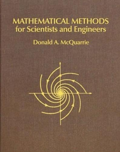 Mathematical Methods for Scientists and Engineers: McQuarrie, Donald A.