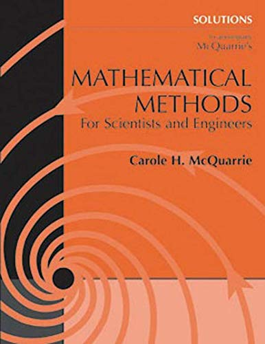Solutions To Accompany Mcquarrie's Mathematical Methods For: Mcquarrie, Carole H.
