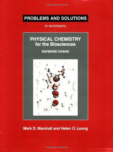 9781891389399: Problems And Solutions: To Accompany Raymond Chang Physical Chemistry For The Biosciences