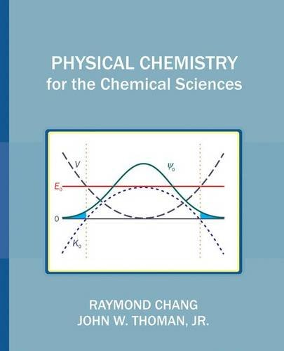 Physical Chemistry for the Chemical Sciences: Raymond Chang, John