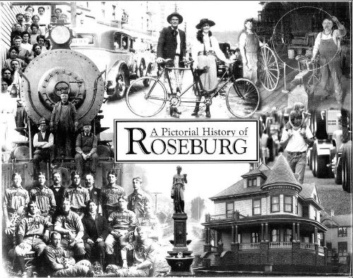 A Pictorial History of Roseburg Oregon (Commemorating the City's 125th Anniversary)