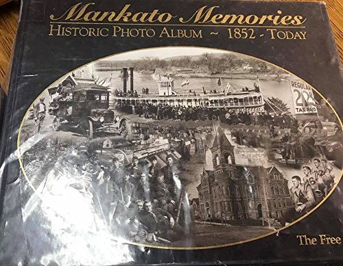 Mankato memories : historic photo album, 1852--: Blue Earth County