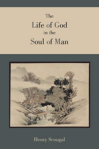 The Life of God in the Soul: Henry Scougal