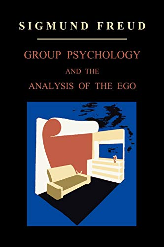 9781891396342: Group Psychology and the Analysis of the Ego (International Psycho-Analytical Library)