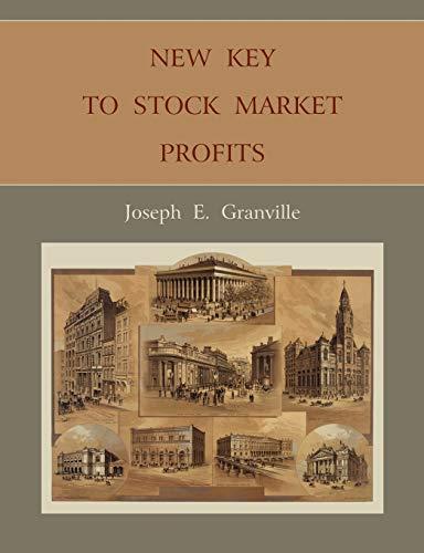 New Key to Stock Market Profits: Joseph E. Granville