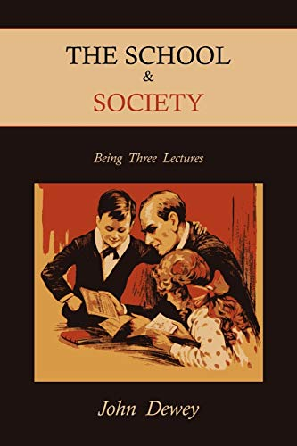 9781891396472: The School & Society: Being Three Lectures