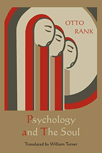 Psychology and the Soul: Otto Rank