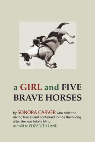 A Girl and Five Brave Horses: Sonora Carver