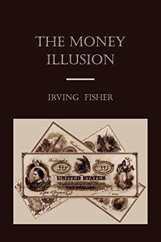 9781891396908: The Money Illusion