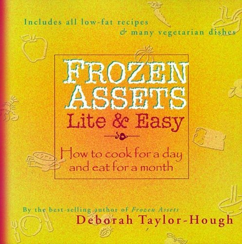 9781891400193: Frozen Assets Lite and Easy : How to Cook for a Day and Eat for a Month