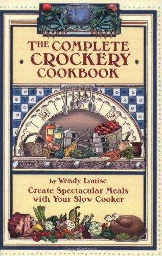 9781891400292: The Complete Crockery Cookbook (The Complete Crockpot Cookbook, 1)
