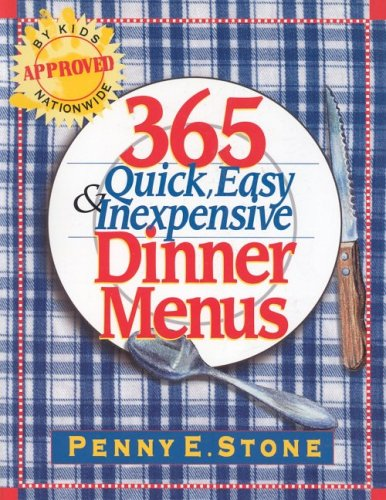 365 Quick, Easy and Inexpensive Dinner Menus: Stone, Penny E.