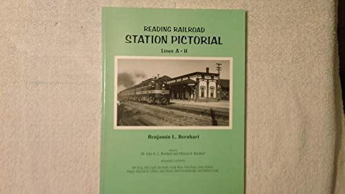 Reading Railroad Station Pictorial Lines A-H: Bernhart, Benjamin L.