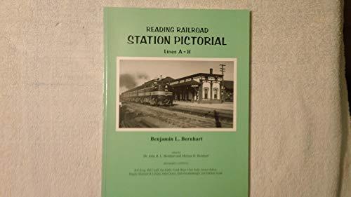 Reading Railroad Station Pictorial Lines A-H: Bernhart, Benjamin L.