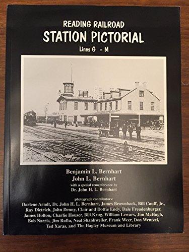 Reading Railroad: Station Pictorial Lines G - M: Bernhart, Benjamin L.
