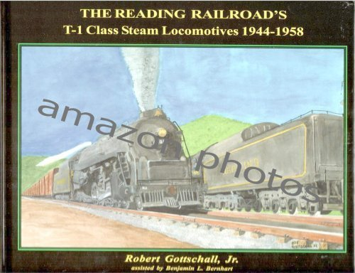 9781891402197: The Reading Company's T-1 Class Steam Locomotives