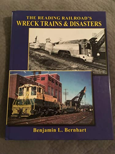 The Reading Railroad's Wreck Trains and Disasters [SIGNED, #40/500]