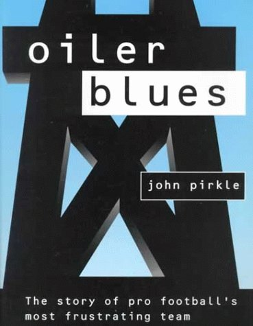 9781891422003: Oiler Blues: The Story of Pro Football's Most Frustrating Team