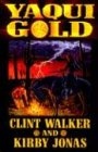Yaqui Gold: Jonas, Kirby; Walker,