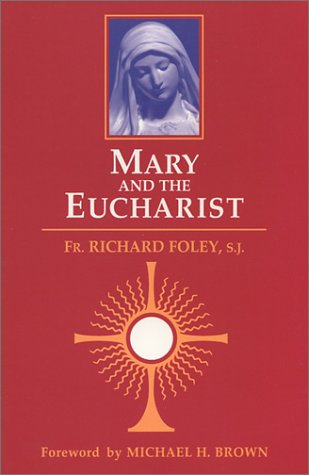Mary and the Eucharist: Richard Foley