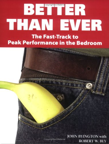 Better Than Ever: The Fast-Track to Peak: John Byington, Robert