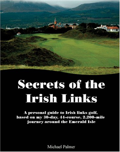 Secrets of the Irish Links: Palmer, Michael