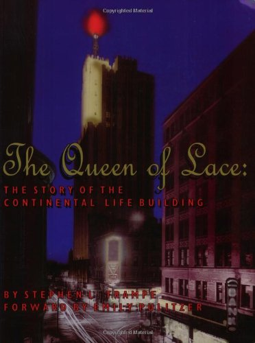 The Queen of Lace : The Story of the Continental Life Building
