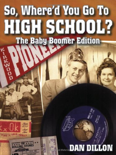 So, Where'd You Go To High School? The Baby Boomer Edition: Dan Dillon