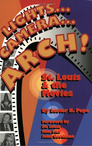9781891442377: Lights...Camera...Arch! St. Louis and the Movies