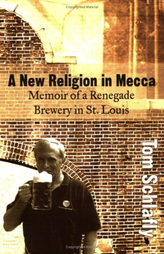 A New Religion in Mecca: Memoir of: Schlafly, Tom