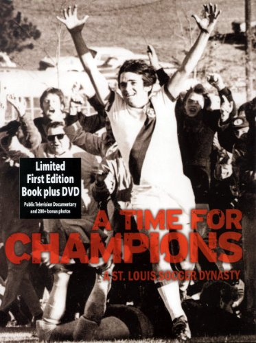9781891442551: A Time for Champions: A St. Louis Soccer Dynasty