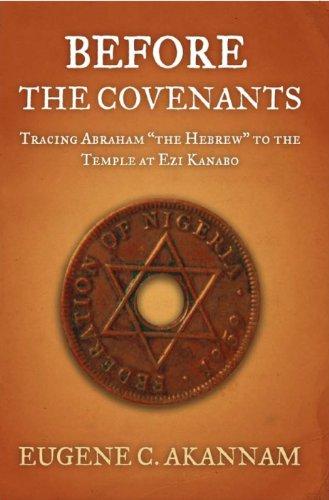 Before The Covenants: Eugene C. Akannam