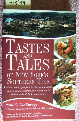 Tastes and Tales of New York's Southern Tier: VanSavage, Paul C.