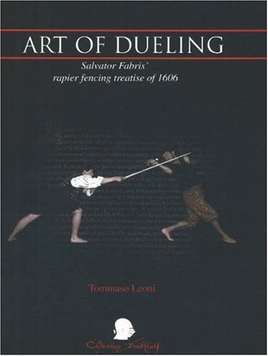 9781891448232: The Art of Dueling: Salvator Fabris' rapier fencing treatise of 1606