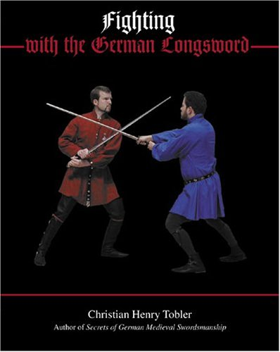 9781891448249: Fighting with the German Longsword