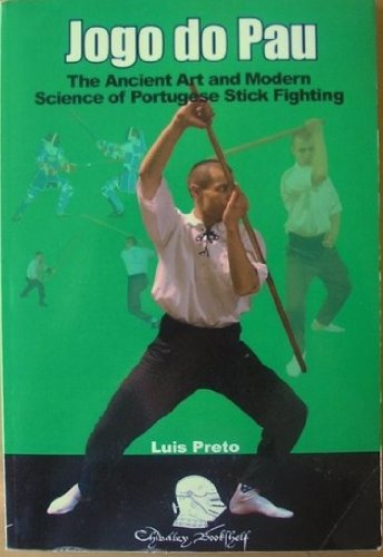 9781891448317: Jogo do Pau: The Ancient Art and Modern Science of Portuguese Stick Fighting