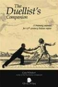 9781891448324: Duellists Companion: A training manual for 17th century Italian rapier